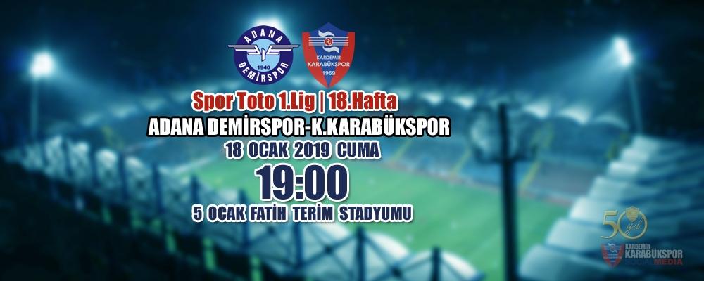 Spor Toto 1. Lig 18. Hafta Rakibimiz: Adana Demirspor